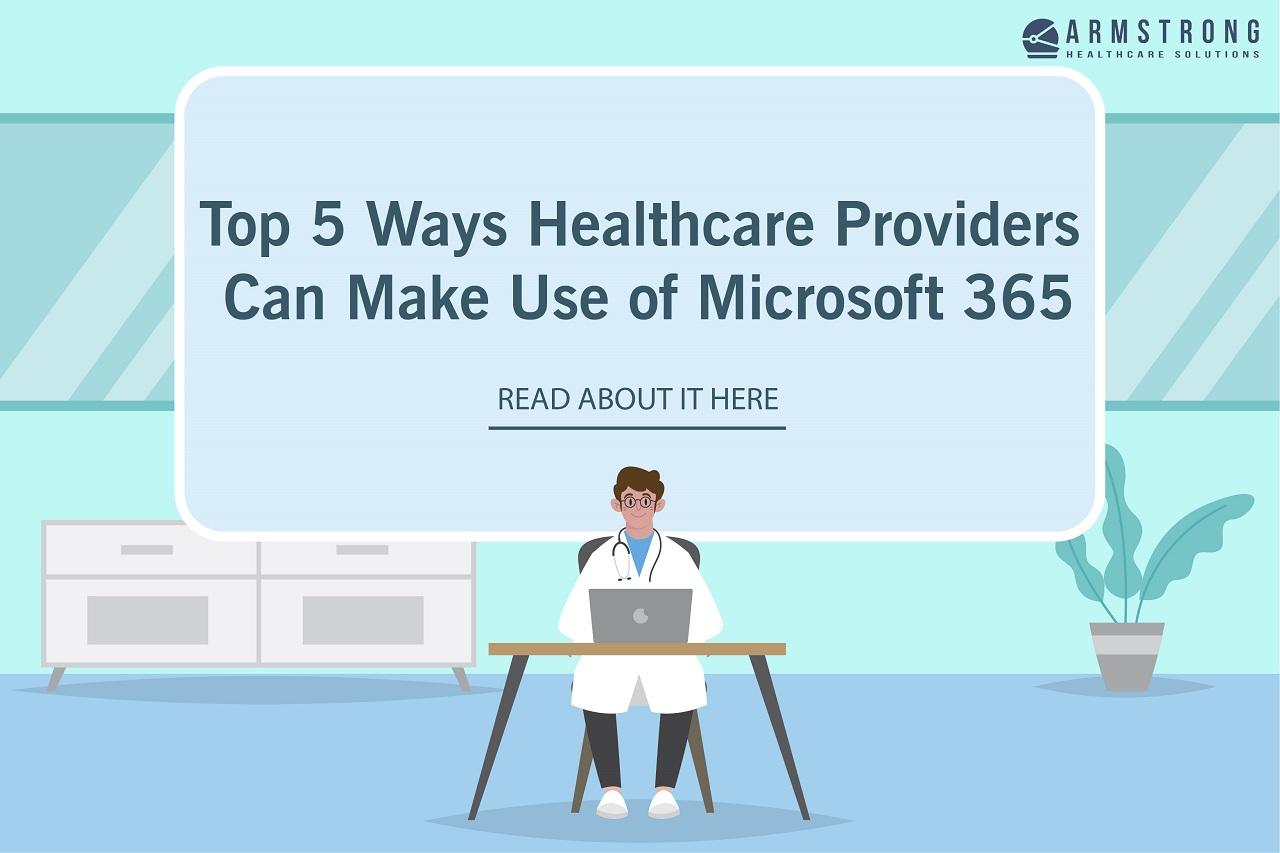 use of microsoft 365, healthcare providers